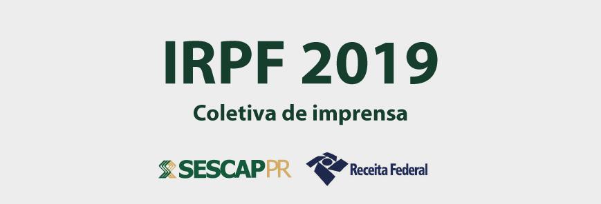 IRPF 2019: Receita Federal e SESCAP-PR farão coletiva de imprensa