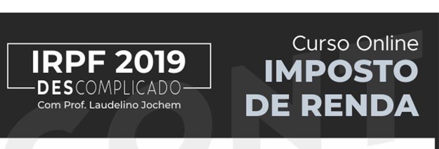 "Compre AGORA o curso ""IRPF 2019 DESCOMPLICADO""!"