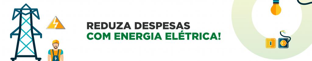 Reduza até 20% a tarifa de energia elétrica
